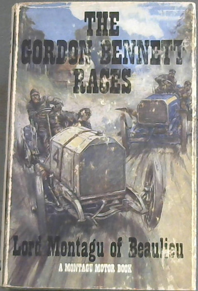 Image for The Gordon Bennett Races by Lord Montagu of Beaulieu