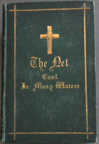 Image for The Net Cast in Many Waters : Sketches From the Life of Missionaries for 1867