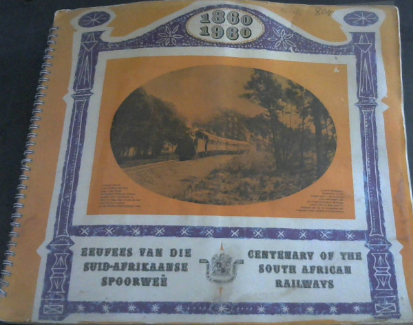 Image for Eeufees van die Suid-Afrikaanse Spoorwee / Centenary of the South African Railways 1860-1860