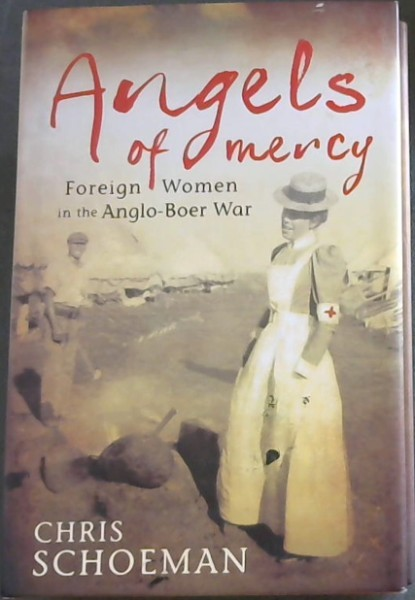 Image for Angels of Mercy: Foreign Women in the Anglo-Boer War
