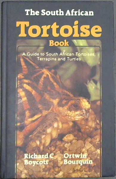 Image for The South African tortoise book: A guide to South African tortoises, terrapins, and turtles