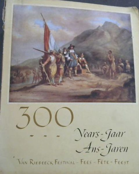 Image for 300  Years  Van  Riebeeck  Festival