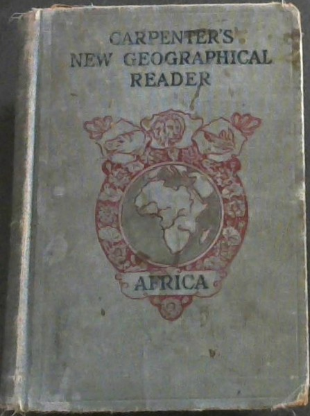 Image for Carpenter's New Geographical Reader : Africa