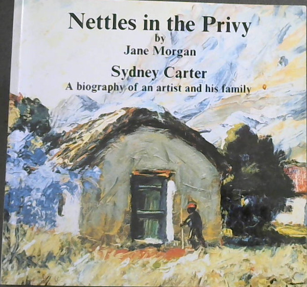 Image for Nettles in the Privy: Sydney Carter, a biography of an artist and his family