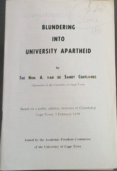 Image for Blundering into University Apartheid - Based on a public address, Institute of Citzenship, Cape Town, 5 February 1959