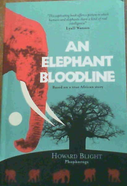 Image for An Elephant Bloodline - Based on a true African Story