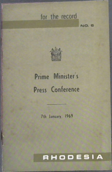 Image for For The Record No. 6 : Prime Minister's Press Conference - 7th January, 1969 - Rhodesia