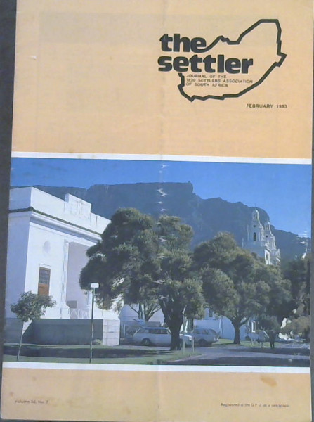 Image for The Settler - Journal of the 1820 Settlers' Association of South Africa - February 1983 - Vol 56, No 2