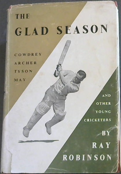 Image for THE GLAD SEASON - Youth is  to all the glad season of life CARLYLE (And other Young CRICKETERS)
