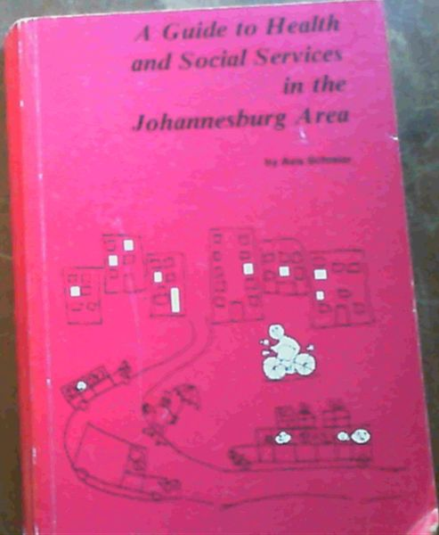 Image for A Guide to Health and Social Services in the Johannesburg Area