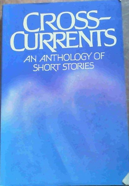Image for Cross-Currents - An Anthology of Short Stories