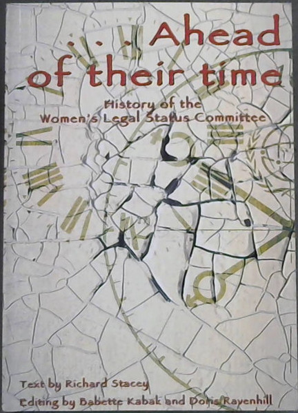 Image for ...Ahead of Their Time: History of the Women's Legal Status Committee, Founded 1975, Johannesburg, South Africa