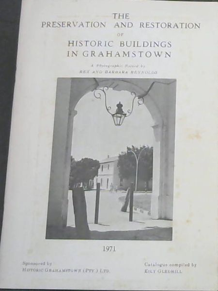 Image for The Preservation and Restoration of Historic Buildings in Grahamstown : A Photographic Record Die Bewaring en Restourasie van Historiese Geboue in Grahamstad