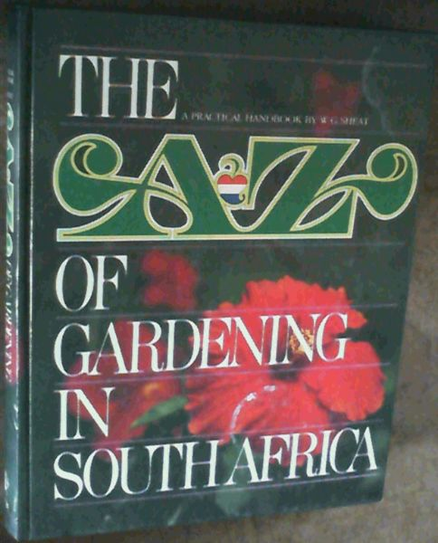 Image for The A-Z Of Gardening In South Africa; A Practical Handbook