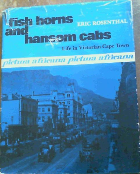Image for Fish horns and hansom cabs : Life in Victorian Cape Town