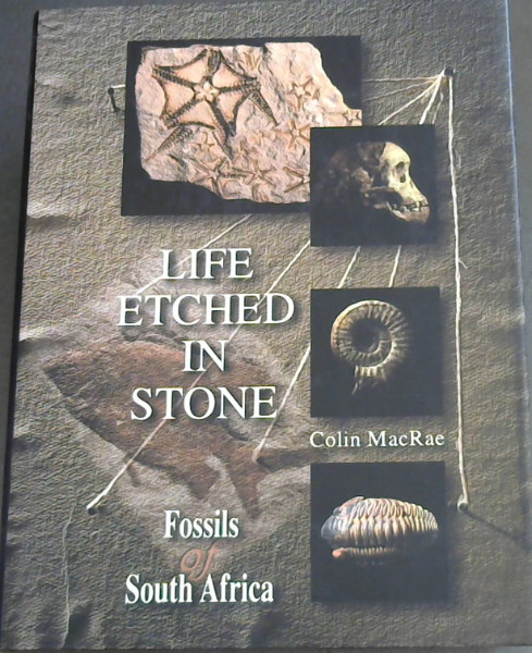 Image for Life etched in stone: Fossils of South Africa