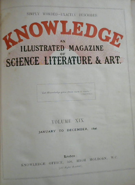 Image for Knowledge : An Illustrated Magazine of Science, Literature & Art - Volume XIX, January to December. 1896