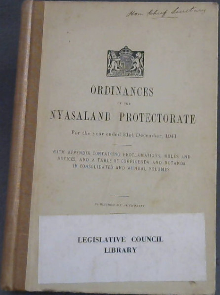 Image for Ordinances of the Nyasaland Protectorate for the year ended 31st December, 1941 - with appendix containing proclamations, rules and notices, and a table of corrigenda and notanda in consolidated and annual volumes