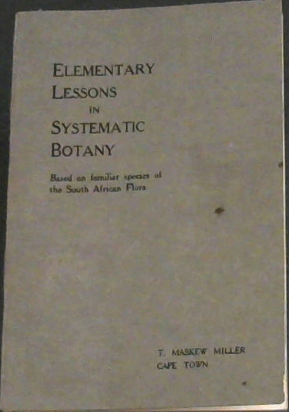 Image for Elementary Lessons in Systematic Botany : Based on familiar species of the South African Flora  with an Introduction and Eight Summaries