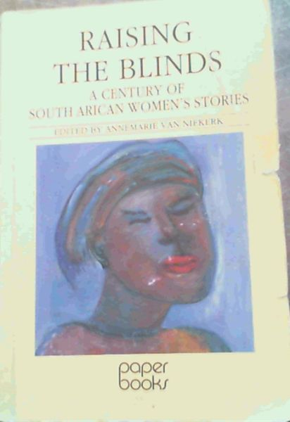 Image for Raising the Blinds : A Century of South African Womens Stories