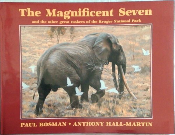 Image for The Magnificent Seven and the Other Great Tuskers of the Kruger National Park