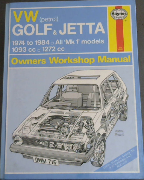 Image for Volkswagen (Petrol) Golf and Jetta 1974-84, All Mk.I Models 1093cc., 1272cc. Owner's Workshop Manual (Every Manual Based on A Stripdown And Rebuild)