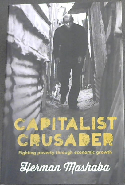 Image for Capitalist Crusader: Fighting Poverty Through Economic Growth