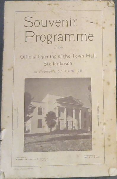 Image for Souvenir Programme of the Official Opening of the Town Hall, Stellenbosch, on Wednesday, 5th March, 1941 / Soewenier-Program - van die Offisiele Opening van die Stadhuis, Stellenbosch: op Woensdag, 5 Maart 1941