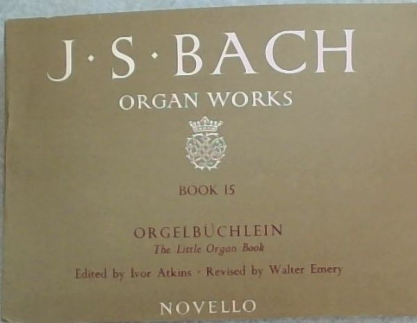 Image for The Organ Works of J.S. Bach (Book XV)