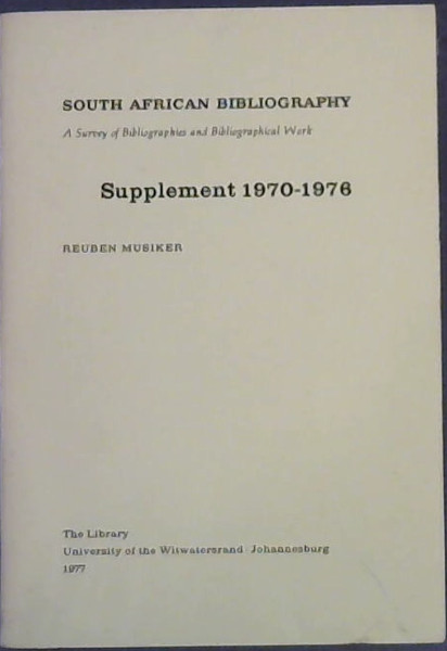 Image for South African Bibliography : A Survey of Bibliographies and Bibliographic Work - Supplement 1970-1976