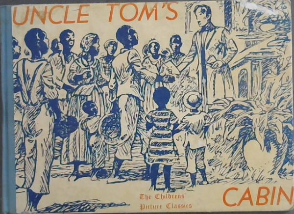 Image for Uncle Tom's Cabin : a story of the slave days in America (adapted from a story by Harriet Beecher Stowe)