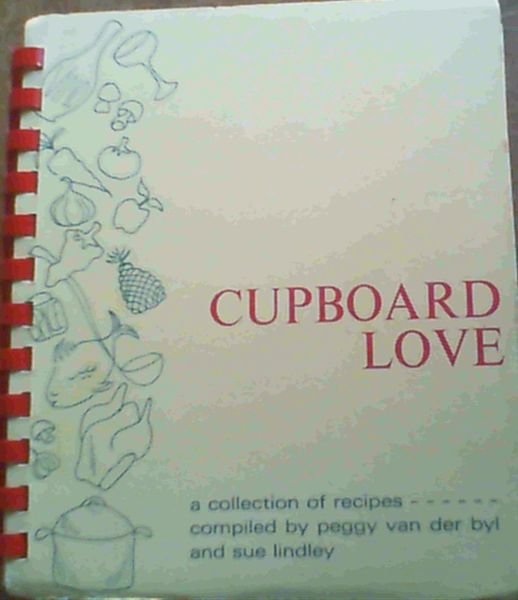 Image for Cupboard Love; A collection of recipes