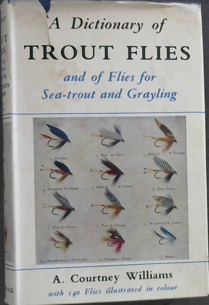 Image for A  Dictionary  of  Trout  Flies  &  of  Flies  for  sea-trout  &  Grayling