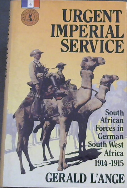 Image for Urgent Imperial Service: South African Forces in German South West Africa, 1914- 1915 (South Africans at War)