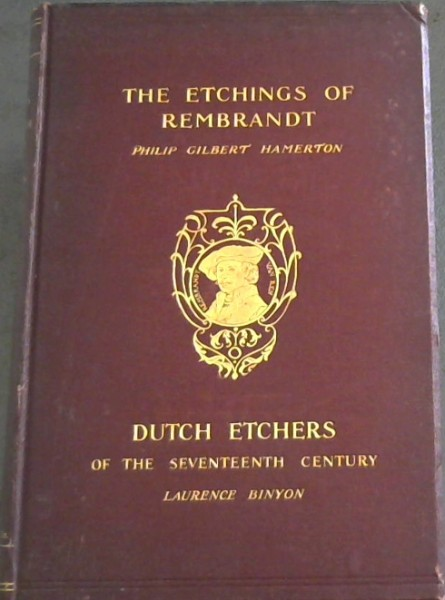 Image for The Etchings of Rembrandt and Dutch Etchers of the Seventeenth Century