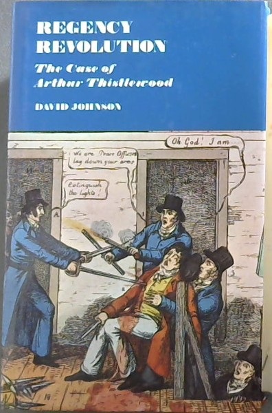 Image for Regency Revolution: The Case of Arthur Thistlewood