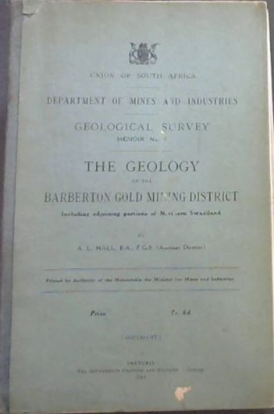 Image for Geological Survey - Memoir No 9 - The Geology of the Barberton Gold Mining District Including adjoining portions of Northern Swaziland