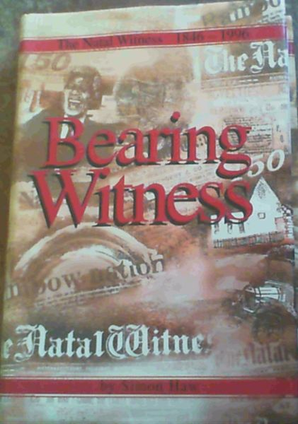 Image for Bearing Witness The Natal Witness 1846-1996