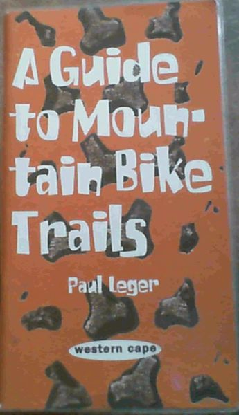 Image for A Guide to Mountain Bike Trails; Western Cape
