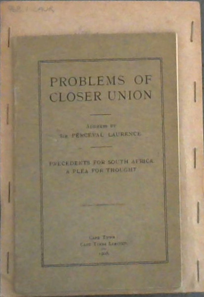Image for Problems of Closer Union : Precedents for South Africa. A Plea for Thought.  An address by