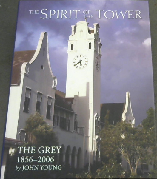 Image for The Spirit of the Tower : The Grey 1856-2006