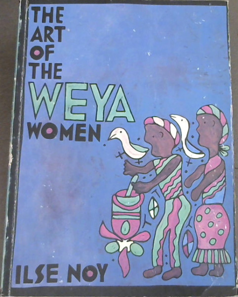 Image for The Art of the Weya Women (Public Policy Series)