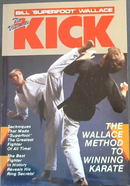 Image for The Ultimate Kick: The Wallace Method of Winning Karate (Unique Literary Books of the World)