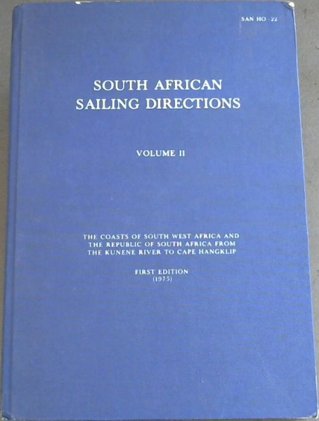 Image for South African Sailing Directions Volume 2. : the coasts of South West Africa and The Republic of South Africa from the Kunene River to Cape Hangklip