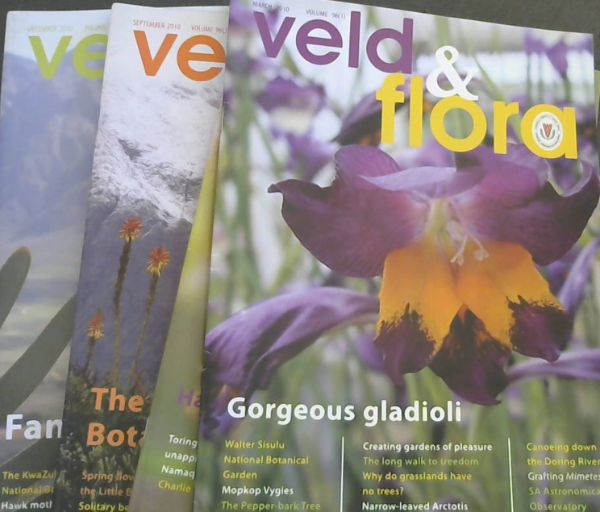 Image for Veld & Flora: Volume 96, Numbers 1 Gorgeous gladioli ,March; 2 Hantam National Botanical Garden ,  June; 3 The Karoo Desert National Botanical Garden, September; 4 Fanfare in the Fynbos, December; 2010