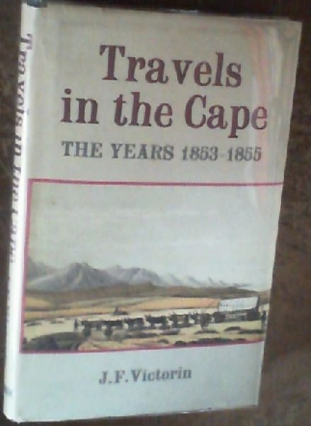 Image for Travels in the Cape, the Years 1853 - 1855 : Hunting and Nature Pictures from the Late Young Naturalist's Letters and Diaries