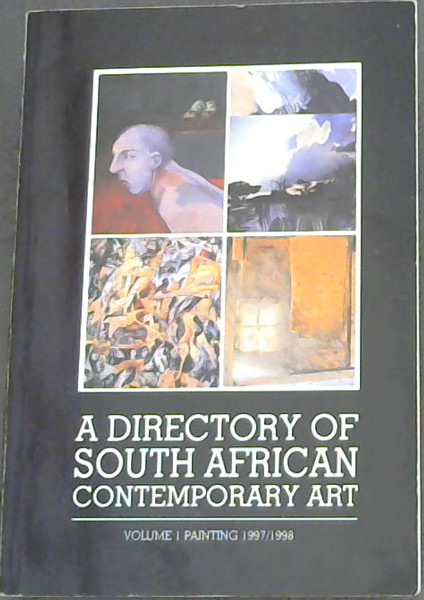 Image for A Directory of South African Contemporary Art: Volume 1, Painting 1997/1998