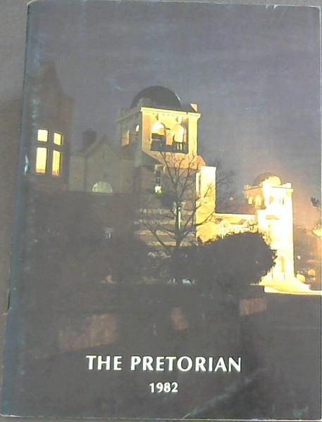 Image for The Pretorian 1982 : Theh Annual Magazine of Pretoria Boys' High School