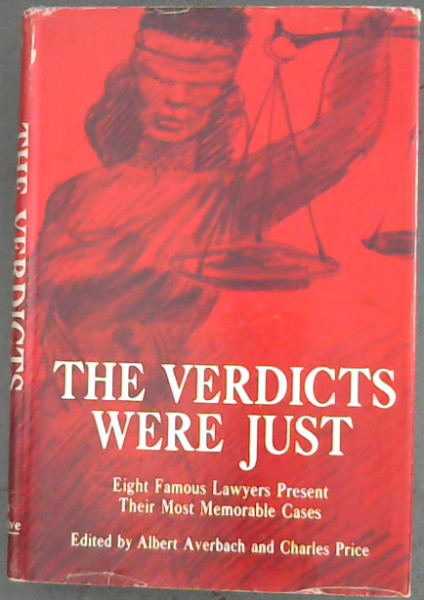 Image for THE VERDICTS WERE JUST( Eight Famous Lawyers Present Their Most Memorable Cases)