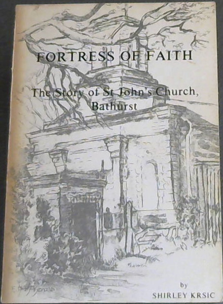 Image for Fortress of Faith: The story of St. John's Church, Bathurst